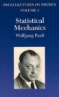 Image for Statistical Mechanics : Volume 4 of Pauli Lectures on Physics