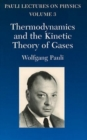 Image for Thermodynamics and the Kinetic Theory of Gases : Volume 3 of Pauli Lectures on Physics