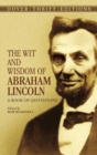 Image for The Wit and Wisdom of Abraham Lincoln : A Book of Quotations
