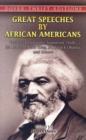 Image for Great Speeches by African Americans : Frederick Douglass, Sojourner Truth, Dr. Martin Luther King, Jr., Barack Obama, and Others
