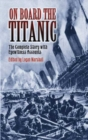 Image for On board the Titanic  : the complete story with eyewitness accounts