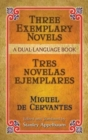 Image for Three Exemplary Novels/Tres Novelas Ejemplares : A Dual-Language Book