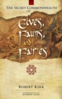 Image for The secret commonwealth of elves, fauns, and fairies