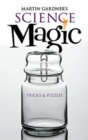 Image for Martin Gardner's science magic  : tricks & puzzles