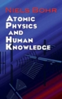 Image for Atomic Physics and Human Knowledge