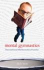 Image for Mental gymnastics  : recreational mathematics puzzles