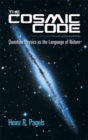 Image for The Cosmic Code : Quantum Physics as the Language of Nature