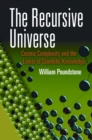 Image for The recursive universe  : cosmic complexity and the limits of scientific knowledge