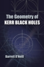 Image for The geometry of Kerr black holes