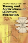 Image for An introduction to theory and applications of quantum mechanics