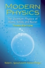 Image for Modern physics  : the quantum physics of atoms, solids, and nuclei