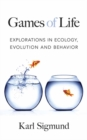 Image for Games of life  : explorations in ecology, evolution and behavior