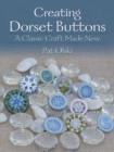 Image for Creating Dorset buttons  : a classic craft made new