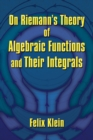 Image for On Riemann's Theory of Algebraic Functions and Their Integrals
