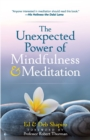 Image for Unexpected Power of Mindfulness and Meditation