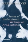 Image for Forms of enchantment  : writings on art & artists