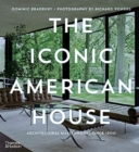 Image for The iconic American house  : architectural masterworks since 1900