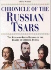 Image for Chronicle of the Russian Tsars  : the reign-by-reign record of the rulers of Imperial Russia