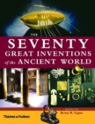 Image for The seventy great inventions of the ancient world