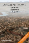 Image for Ancient Rome on five denarii a day