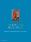 Image for The brother Haggadah  : a medieval Sephardi masterpiece in facsimile