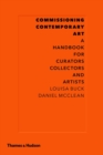 Image for Commissioning contemporary art  : a handbook for curators, collectors and artists