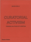 Image for Curatorial activism  : towards an ethics of curating