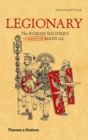 Image for Legionary  : the Roman soldier's (unofficial) manual