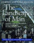 Image for The Landscape of Man : Shaping the Environment from Prehistory to the Present Day