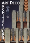 Image for Art deco architecture  : design, decoration and detail from the twenties and thirties