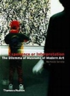 Image for Experience or interpretation  : the dilemma of museums of modern art