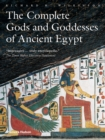 Image for The complete gods and goddesses of ancient Egypt