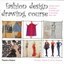 Image for Fashion design drawing course  : principles, practice and techniques