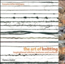 Image for The art of knitting  : inspirational stitches, textures and surfaces