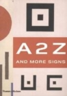 Image for A 2 Z  : and more signs