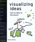 Image for Visualizing ideas  : from scribbles to storyboards