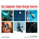 Image for The computer game design course  : principles, practices and techniques for the aspiring game designer