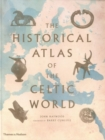 Image for The historical atlas of the Celtic world