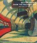 Image for British prints from the machine age  : rhythms of modern life 1914-1939