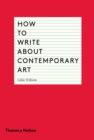 Image for How to write about contemporary art