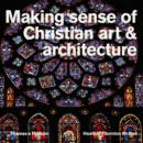 Image for Making sense of Christian art & architecture