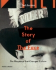 Image for The story of The Face  : the magazine that changed culture