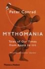 Image for Mythomania  : tales of our times, from Apple to ISIS