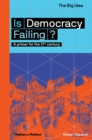 Image for Is democracy failing?  : a primer for the 21st century