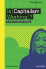 Image for Is capitalism working?  : a primer for the 21st century