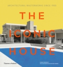 Image for The iconic house  : architectural masterworks since 1900
