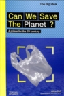 Image for Can we save the planet?  : a primer for the 21st century