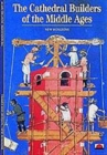 Image for The cathedral builders of the Middle Ages
