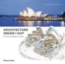 Image for Architecture inside + out  : 50 iconic buildings in detail