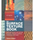 Image for The surface texture book  : more than 800 colour and texture samples for every surface, furnishing and finish